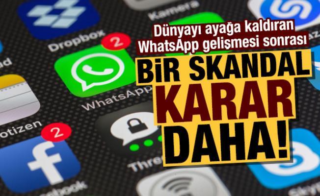 Son dakika: Dünyayı ayağa kaldıran WhatsApp gelişmesi sonrası bir skandal karar daha!