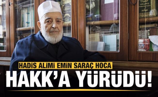 Son dakika: Emin Saraç Hoca vefat etti