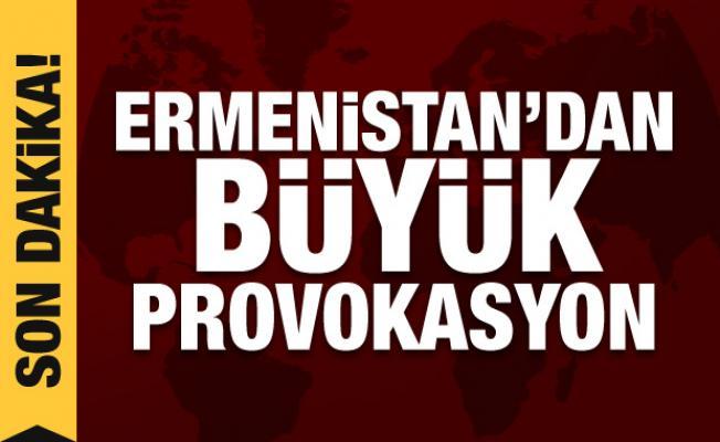 Son Dakika Haberi: Ermenistan'dan büyük provokasyon
