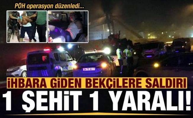 Son dakika: İhbara giden bekçilere hain saldırı: 1 şehit, 1 yaralı! PÖH operasyon başlattı
