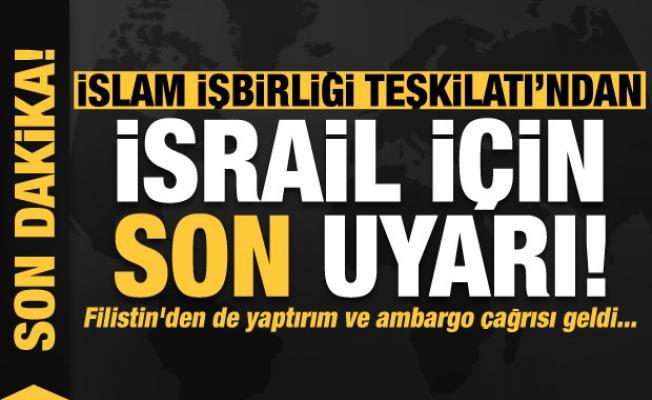 Son dakika: İİT'den İsrail için son uyarı! Filistin'den de yaptırım ve ambargo çağrısı
