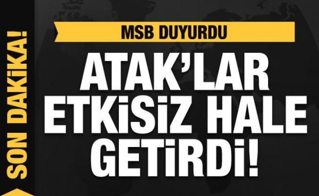 Son Dakika... MSB duyurdu: ATAK'lar tarafından etkisiz hâle getirildiler!