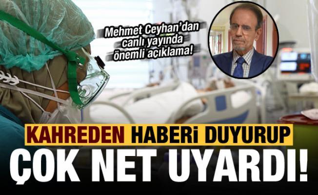 Son dakika: Prof. Dr. Mehmet Ceyhan kahreden haberi duyurup çok net uyardı!