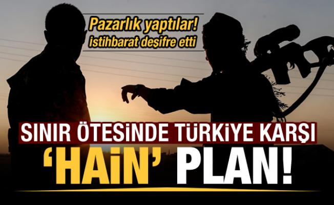 Son dakika: Sınır ötesinde Türkiye'ye karşı hain plan!