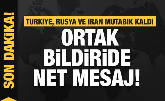 Son Dakika... Türkiye, Rusya ve İran'dan ortak Suriye bildirisi