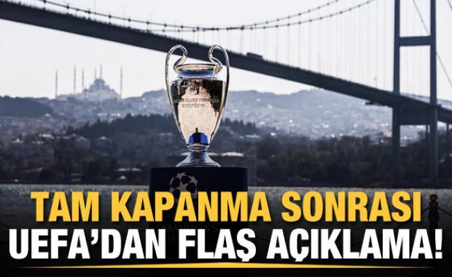 Tam kapanma sonrası UEFA'dan flaş açıklama