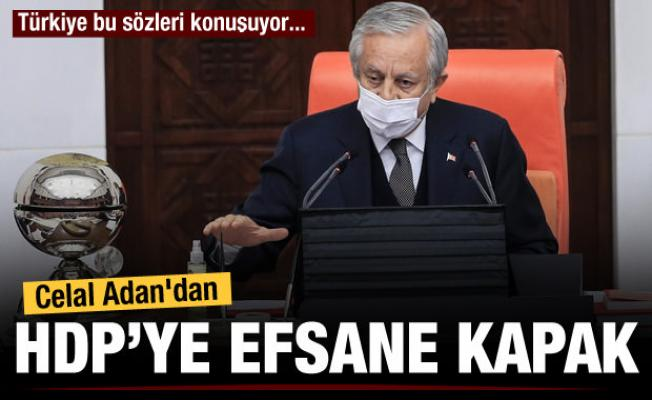 TBMM Başkanvekili Celal Adan'dan HDP'ye kapak gibi sözler
