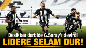 Beşiktaş derbide Galatasaray'ı devirdi!