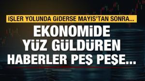 Ekonomide yüz güldüren haberler