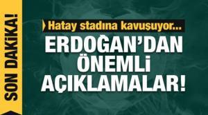 Erdoğan Hatay Stadı açılışında konuşuyor!