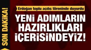 Erdoğan: Yeni adımların hazırlığı içindeyiz