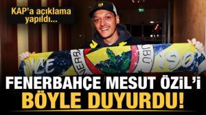 Fenerbahçe, Mesut Özil'i KAP'a bildirdi!