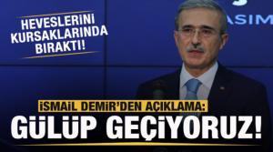 İsmail Demir'den açıklama: Gülüp geçiyoruz...
