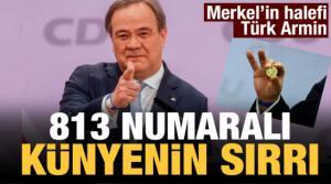 Merkel'in halefi 'Türk Armin': 813 numaralı künyenin sırrı
