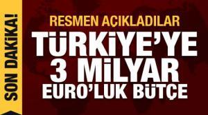 Türkiye'ye 3 milyar euro verileceğini açıkladı