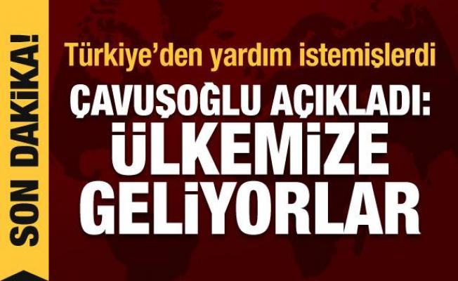Türkiye'den yardım istemişlerdi! Çavuşoğlu açıkladı: Türkiye'ye gelecekler