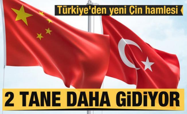 Türkiye'den yeni Çin hamlesi! 2 tane daha gidiyor