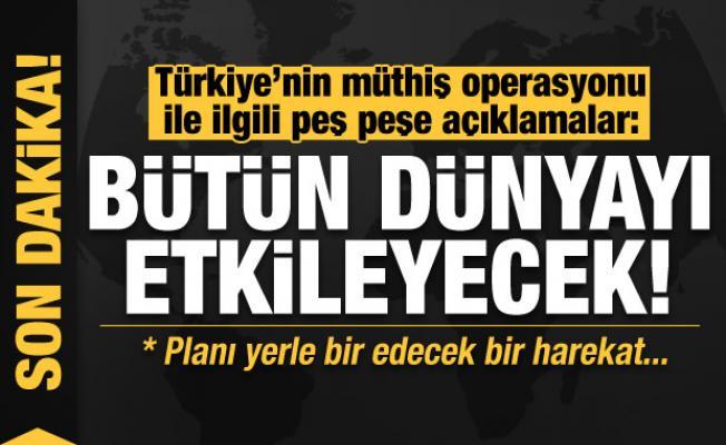 Türkiye'nin müthiş operasyonu ile ilgili çarpıcı açıklama: Bütün dünyayı etkileyecek!