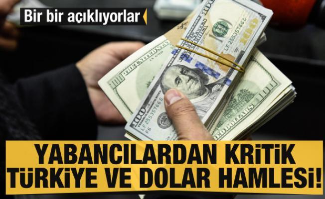 Yabancılardan kritik Türkiye ve dolar hamlesi! Bir bir açıklıyorlar
