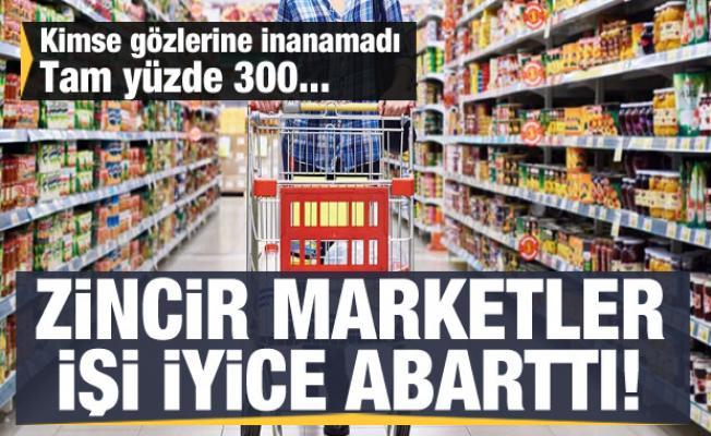 Zincir marketler işi abarttı! Yüzde 300'lük fahiş fiyat