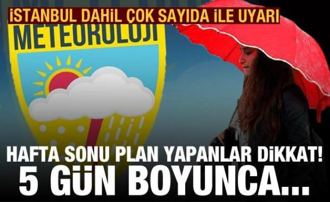 5 günlük hava durumu! Meteoroloji'den İstanbul dahil çok sayıda ile yağış uyarısı