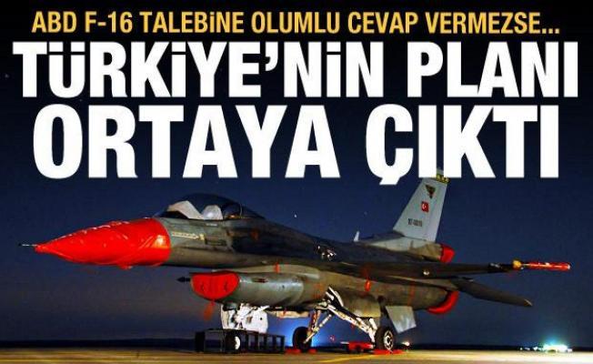 ABD F-16 talebine olumlu cevap gelmezse... Türkiye'nin planı ortaya çıktı