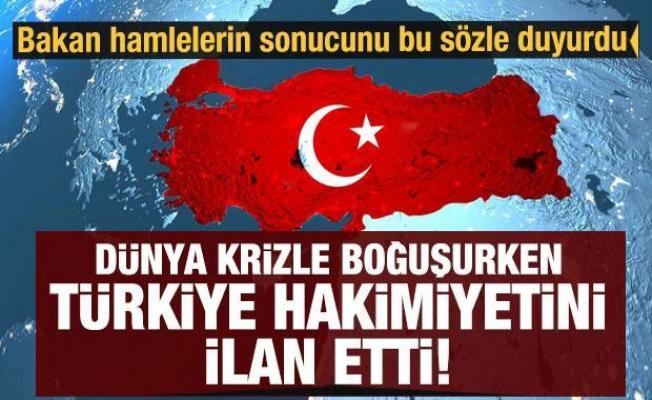 Bakan bu sözlerle duyurdu: Dünya krizle boğuşurken Türkiye hakimiyetini ilan etti
