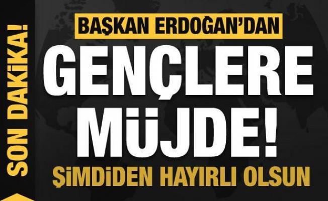 Başkan Erdoğan'dan gençlere müjde: Şimdiden hayırlı olsun