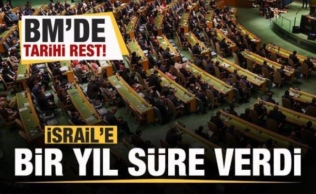 BM'de İsrail'e tarihi rest! Bir yıl süre verdi