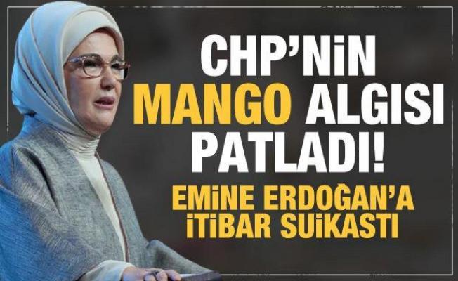 CHP ve medyasının 'Mango' algısı patladı! Emine Erdoğan'a itibar suikastı