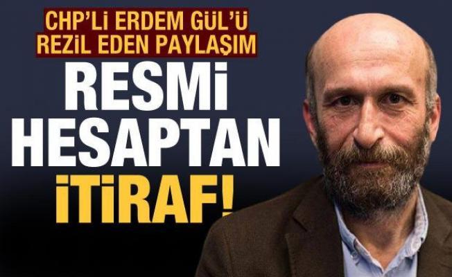 CHP'li Erdem Gül'ü rezil eden paylaşım: Resmi hesaptan itiraf
