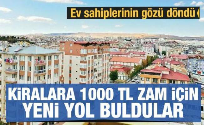 Ev sahiplerinin gözü döndü: Kiralara 1000 TL daha zam