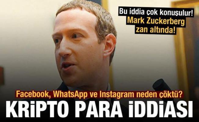 Facebook, WhatsApp ve Instagram neden çöktü? Çok konuşulacak kripto para iddiası