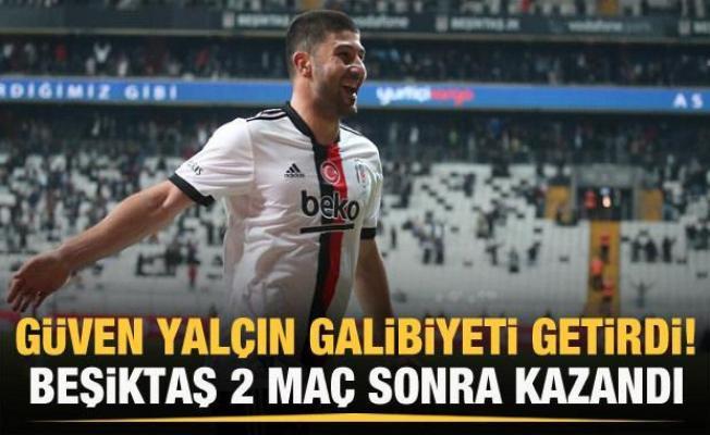 Güven Yalçın Beşiktaş'ı galibiyete taşıdı!