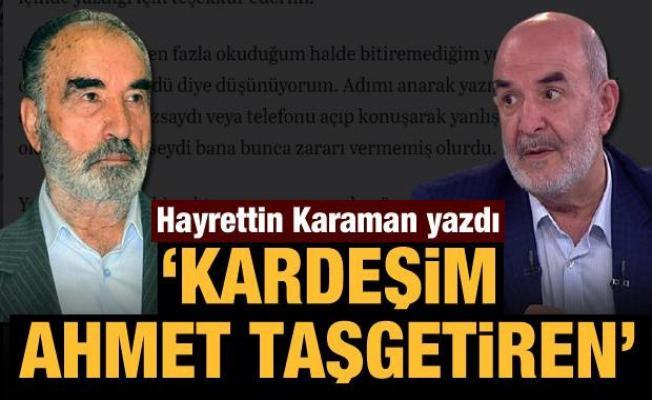 Hayrettin Karaman: Kardeşim Ahmet Taşgetiren
