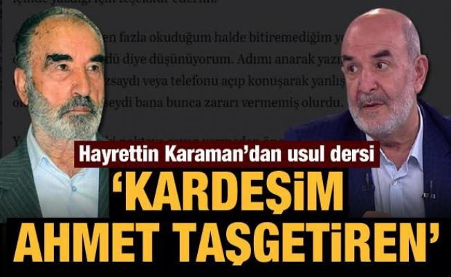 Hayrettin Karaman'dan usul dersi: Kardeşim Ahmet Taşgetiren