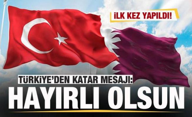 İlk kez yapılmıştı! Türkiye'den mesaj: Kardeş Katar halkına hayırlı olsun