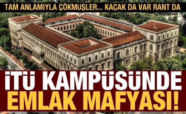 İTÜ kampüsünde emlak mafyası: Kampüse çökmüşler, kaçak da var rant da!