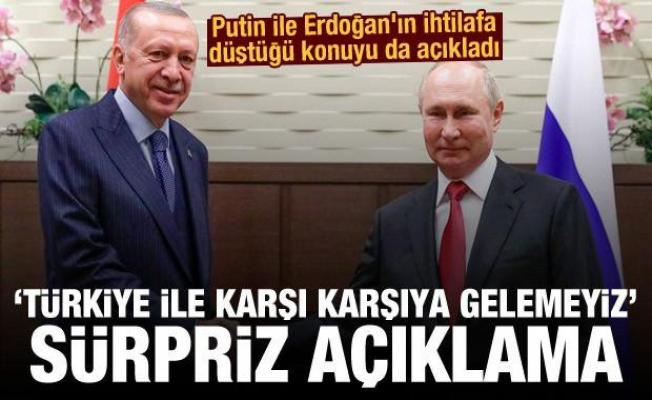 Putin ile Erdoğan'ın ihtilafa düştüğü konuyu açıkladı