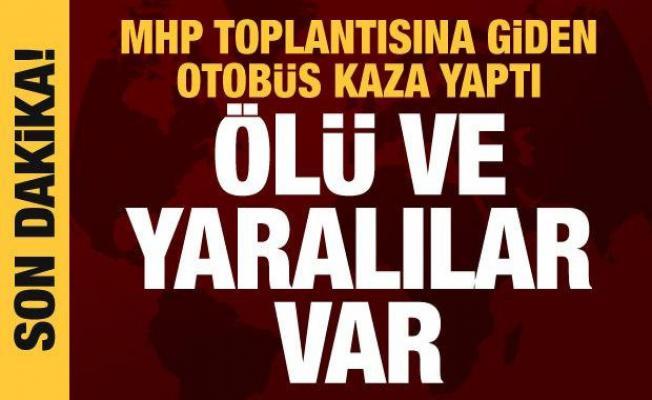 Son dakika haberi: MHP toplantısına giden otobüs kaza yaptı, ölü ve yaralılar var