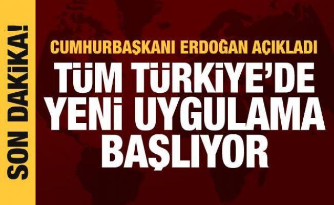 Son dakika haberi: Tüm Türkiye'de yeni uygulama başlıyor! Cumhurbaşkanı Erdoğan açıkladı