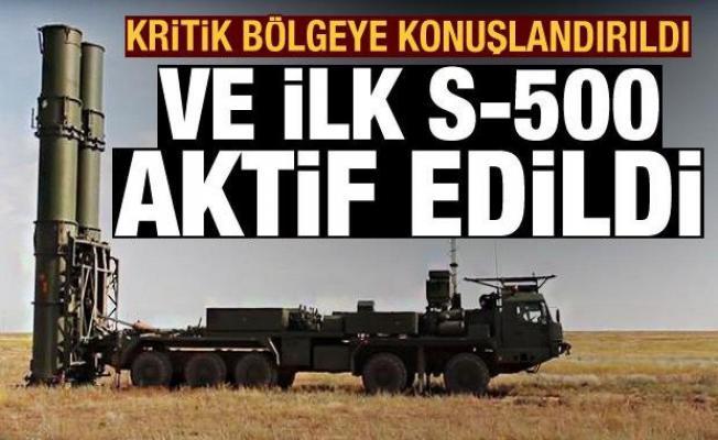Son Dakika Haberi: Ve ilk S-500 aktif edildi! Kritik bölgeye konuşlandırıldı