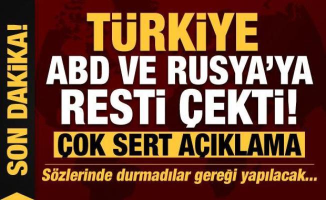Son dakika: Türkiye ABD ve Rusya'ya resti çekti! Sözlerinde durmadılar gereği yapılacak...