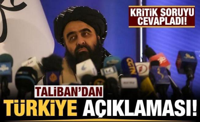 Taliban'dan flaş Türkiye açıklaması!