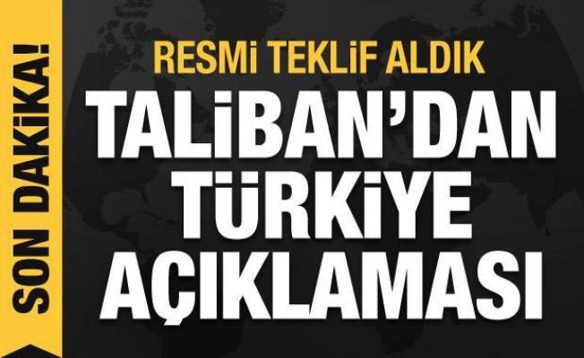 Taliban'dan son dakika Türkiye açıklaması: Resmi teklif aldık