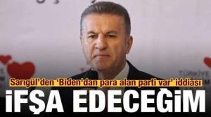 Mustafa Sarıgül: Biden'dan para alan parti var, açıklamazlarsa ifşa edeceğim