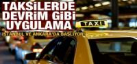 Taksilerde devrim! İstanbul ve Ankarada başlıyor