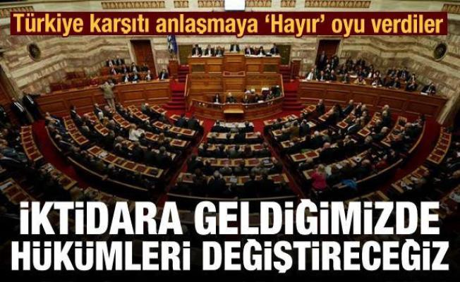 Türkiye karşıtı anlaşmaya Hayır oyu verdiler: İktidar olduğumuzda maddeleri değiştireceğiz