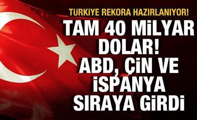 Türkiye rekora hazırlanıyor! Tam 40 milyar dolar: ABD, Çin ve İspanya sıraya girdi