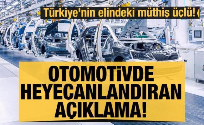 Türkiye'nin elindeki müthiş üçlü! 'Otomotivde yeni yatırım gelebilir'